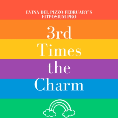 third times the charm fitposiumwriter evina del pizzo