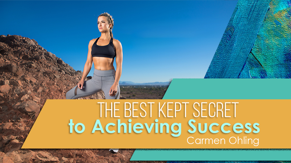 The Best Kept Secret to Achieving Success